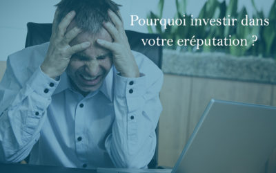 10 bonnes raisons d'investir dans la réputation en ligne
