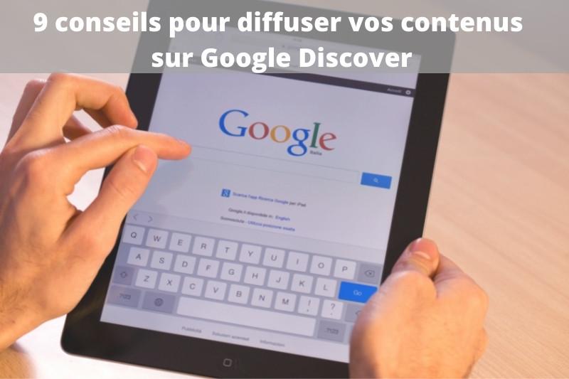 9 conseils pour diffuser vos contenus sur Google Discover